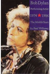 Bob Dylan - Performing Artist, Volume 2 - The
