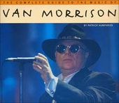 Van Morrison - Complete Guide to the Music of Van