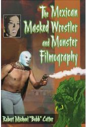 Mexican Masked Wrestler And Monster Filmography