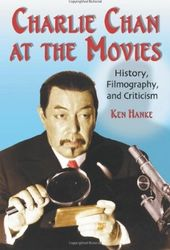 Charlie Chan at the Movies: History, Filmography