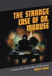 The Strange Case of Dr. Mabuse: A Study of the