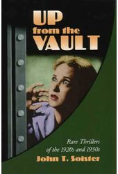 Up From The Vault - Rare Thrillers of The 1920s