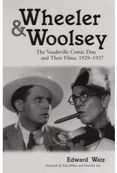 Wheeler & Woolsey - The Vaudeville Comic Duo And