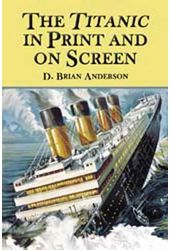 Titanic In Print And On Screen - An Annotated