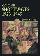 On The Short Waves, 1923 - 1945 - Broadcast