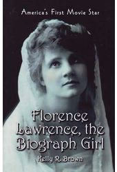 Florence Lawrence, The Biograph Girl - America's