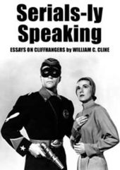 Serials-Ly Speaking - Essays On Cliffhangers