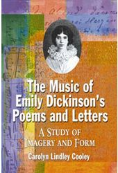 The Music of Emily Dickinson's Poems and Letters: