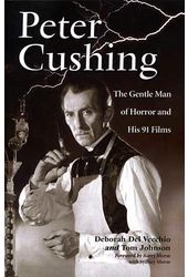 Peter Cushing - Peter Cushing: The Gentle Man Of