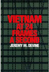 Vietnam At 24 Frames A Second - A Critical And