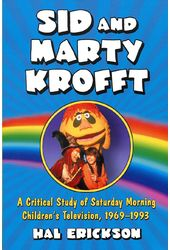 Sid And Marty Krofft - A Critical Study of
