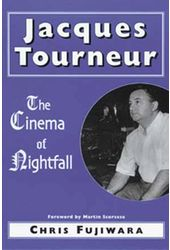 Jacques Tourneur - The Cinema of Nightfall