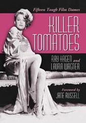 Killer Tomatoes - Fifteen Tough Film Dames