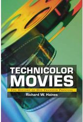 Technicolor Movies - The History of Dye Transfer