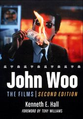 John Woo - The Films (2nd Edition)