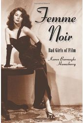 Femme Noir: Bad Girls of Film (Volumes 1 & 2)