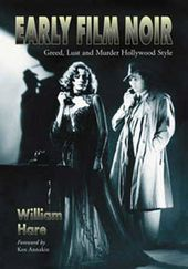 Early Film Noir - Greed, Lust And Murder