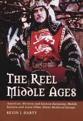Reel Middle Ages - American, Western And Eastern