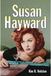 Susan Hayward - Her Films and Life