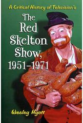 The Red Skelton Show - A Critical History of