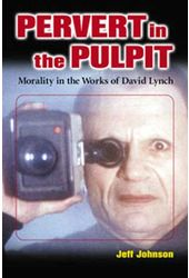David Lynch - Pervert In The Pulpit: Morality In