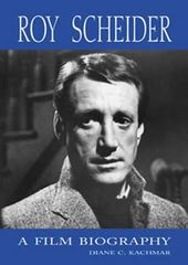 Roy Scheider - A Film Biography