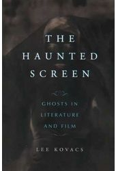 Haunted Screen - Ghosts In Literature And Film