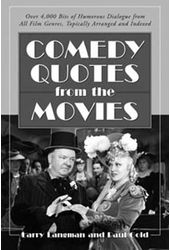 Comedy Quotes From The Movies - Over 4,000 Bits