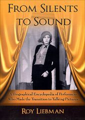 From Silents To Sound - A Biographical