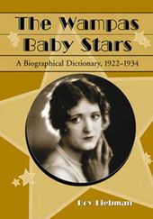Wampas Baby Stars - A Biographical Dictionary,