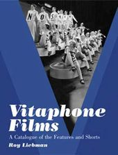 Vitaphone Films - A Catalogue of The Features And