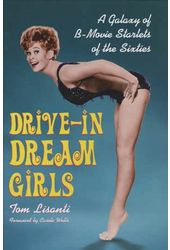 Drive-in Dream Girls: A Galaxy of B-Movie