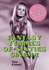 Fantasy Femmes of Sixties Cinema - Interviews