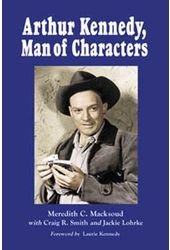 Arthur Kennedy, Man of Characters - A Stage And