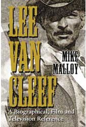 Lee Van Cleef - A Biographical, Film And