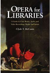 Opera for Libraries: A Guide to Core Works, Audio