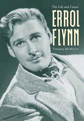 Errol Flynn - The Life And Career