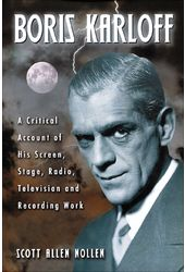 Boris Karloff - A Critical Account of His Screen,