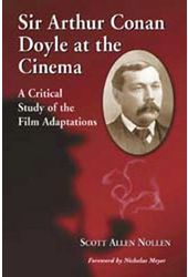 Sir Arthur Conan Doyle At The Cinema - A Critical