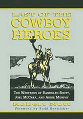 Last of The Cowboy Heroes - The Westerns of