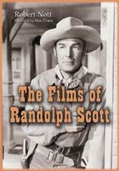 Randolph Scott - The Films of Randolph Scott