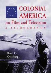 Colonial America On Film And Television - A