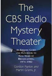 CBS Radio Mystery Theater - An Episode Guide and
