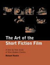 Art of The Short Fiction Film - A Shot By Shot