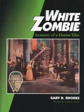 White Zombie - Anatomy of A Horror Film