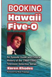 Booking Hawaii Five-O: An Episode Guide And
