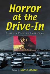 Horror At The Drive - In - Essays In Popular