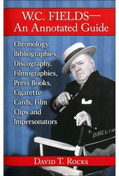 W.C. Fields - An Annotated Guide - Chronology,
