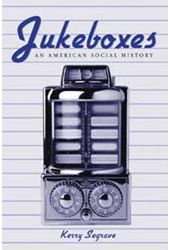 Jukeboxes - An American Social History