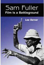 Sam Fuller - Film Is A Battleground: Critical